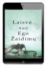 Laisvė nuo ego žaidimų